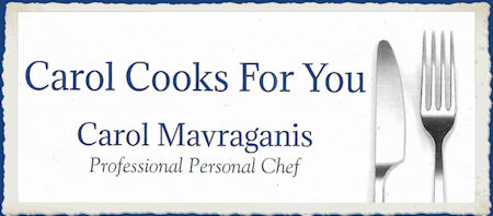 Carol Cooks For You - Professional Personal Chef